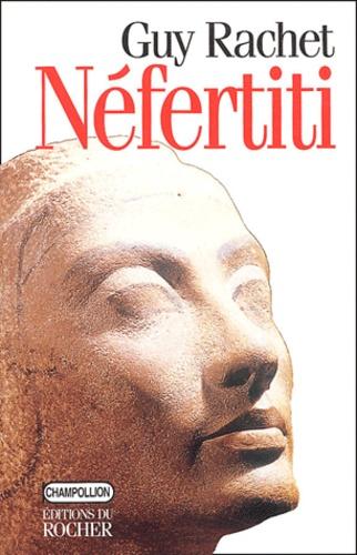 Guy Rachet - Néfertiti.