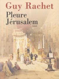Guy Rachet - Pleure Jérusalem (Massada).