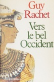 Guy Rachet - Vers le bel Occident.