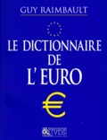 Guy Raimbault - Le dictionnaire de l'Euro.