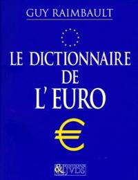 Guy Raimbault - Le dictionnaire de l'Euro.