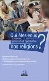 Guy Rainotte - Qui êtes-vous pour nous apprendre nos religions ?.