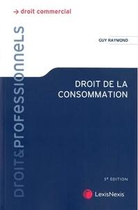 Guy Raymond - Droit de la consommation.