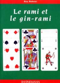 Guy Rebour - Le rami et le gin-rami - Ou gin rummy.