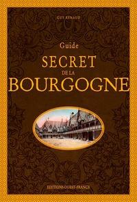 Guy Renaud - Guide secret de la Bourgogne.