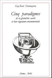 Cinq paradigmes de la Géométrie Sacrée et leur signature monumentale.pdf