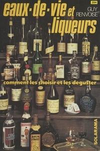Guy Renvoisé - Eaux-de-vie et liqueurs.