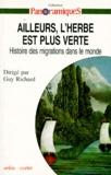 Guy Richard - Ailleurs, l'herbe est verte dans le monde - Histoire des migrations dans le monde.