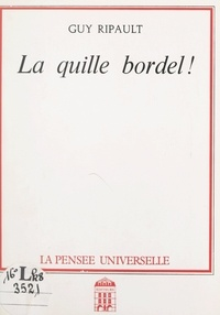 Guy Ripault - La quille bordel !.