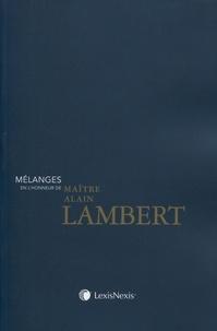 Mélanges en lhonneur de Maître Alain Lambert.pdf