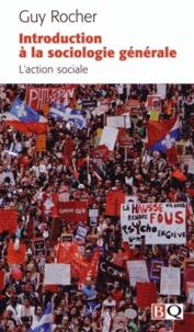 Guy Rocher - Introduction à la sociologie générale - L'action sociale.
