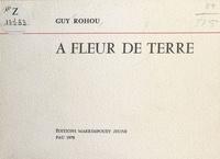 Guy Rohou - À fleur de terre.