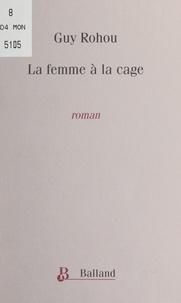 Guy Rohou - La femme à la cage.