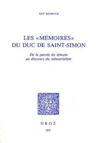 """Guy Rooryck - Les """"Mémoires"""" du duc de Saint-Simon - De la parole du témoin au discours du mémorialiste."""