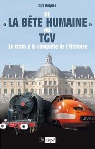 De La Bête humaine au TGV - Le train à la conquête de lHistoire.pdf