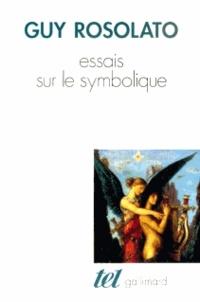 Guy Rosolato - Essais sur le symbolique.