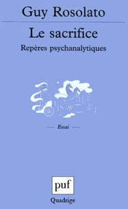 Guy Rosolato - Le sacrifice - Repères psychanalytiques.