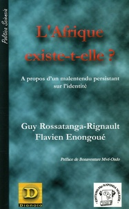 Guy Rossatanga-Rignault et Flavien Enongoué - L'Afrique existe-t-elle ? - A propos d'un malentendu persistant sur l'identité.