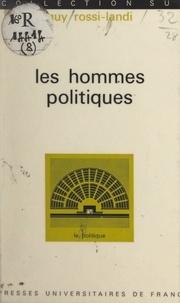 Guy Rossi-Landi et Georges Lavau - Les hommes politiques.