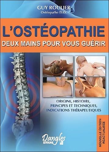 Guy Roulier - L'Ostéopathie, deux mains pour vous guérir.