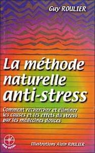 Guy Roulier - La méthode naturelle anti-stress.