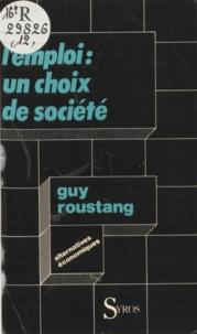 Guy Roustang - L'Emploi, un choix de société.