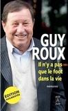 Guy Roux et Denis Chaumier - Il n'y a pas que le foot dans la vie.