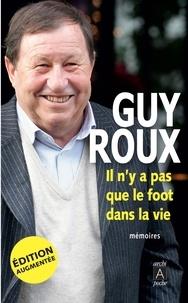 Guy Roux - Il n'y a pas que le foot dans la vie.
