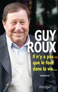 Guy Roux - Il n'y a pas que le foot dans la vie....