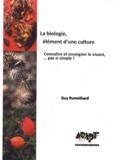 Guy Rumelhard - La biologie, élément d'une culture - Connaître et enseigner le vivant, pas si simple !.