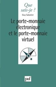 Guy Sabatier - Le porte-monnaie électronique et le porte-monnaie virtuel.