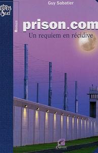 Guy Sabatier - Prison.com - Pour requiem en récidive.