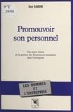 Guy Sabon - Promouvoir son personnel : une autre vision de la gestion des ressources humaines dans l'entreprise.