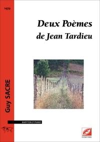 Guy Sacre et Jean Tardieu - Deux Poèmes de Jean Tardieu - partition pour baryton et piano.