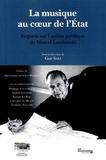 Guy Saez - La musique au coeur de l'Etat - Regards sur l'action publique de Marcel Landowski.