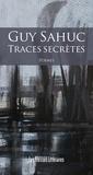 Guy Sahuc - Traces secrètes.