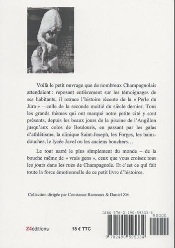 """C'était Champagnole... avant l'an 2000. La """"Perle du Jura"""" racontée par ses habitants"""