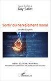 Guy Sallat - Sortir du harcèlement moral - Conseils d'experts.