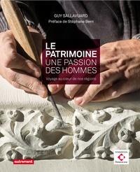 Le patrimoine, une passion, des hommes - Voyage au coeur de nos régions.pdf