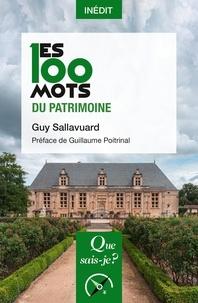 Guy Sallavuard - Les 100 mots du patrimoine.