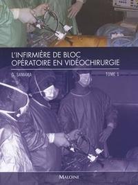 Guy Samama - L'infirmière de bloc opératoire en vidéochirurgie - Tome 1.