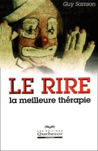 Guy Samson - Le rire - La meilleure thérapie.
