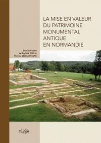 Guy San Juan et Florence Delacampagne - La mise en valeur du patrimoine antique en Normandie.