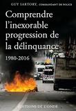 Guy Sartory - Comprendre l'inexorable progression de la délinquance (1980-2016).