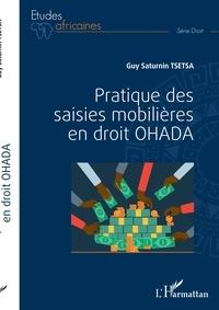 Guy Saturnin Tsetsa - Pratique des saisies mobilières en droit OHADA.