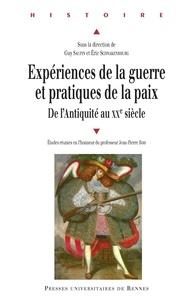 Guy Saupin et Eric Schnakenbourg - Expériences de la guerre et pratiques de la paix de l'Antiquité au XXe siècle - Etudes réunies en l'honneur du professeur Jean-Pierre Bois.