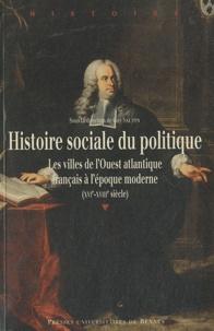 Rhonealpesinfo.fr Histoire sociale du politique - Les villes de l'Ouest atlantique français à l'époque moderne (XVIe-XVIIIe siècle) Image