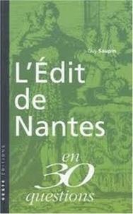 Guy Saupin - L'Edit de Nantes en 30 questions.