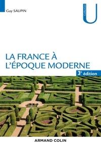 Guy Saupin - La France à l'époque moderne.