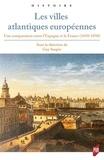 Guy Saupin - Les villes atlantiques européennes - Une comparaison entre l'Espagne et la France (1650-1850).